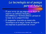 la tecnolog a es el pasaje para el futuro