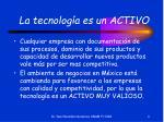 la tecnolog a es un activo
