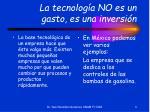 la tecnolog a no es un gasto es una inversi n