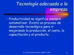 tecnolog a adecuada a la empresa16