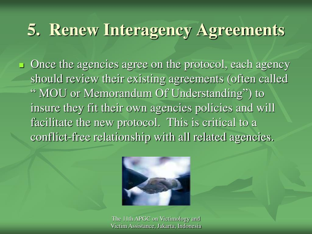 5.  Renew Interagency Agreements