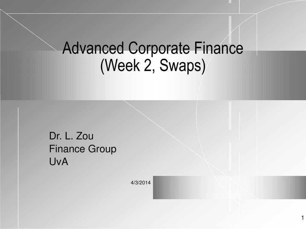 advanced corporate finance week 2 swaps l.