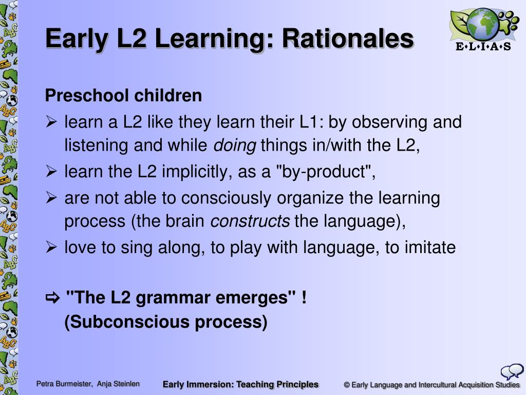 Early L2 Learning: Rationales