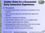 golden rules for a successful early immersion experience