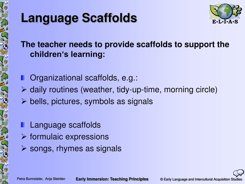 Language Scaffolds