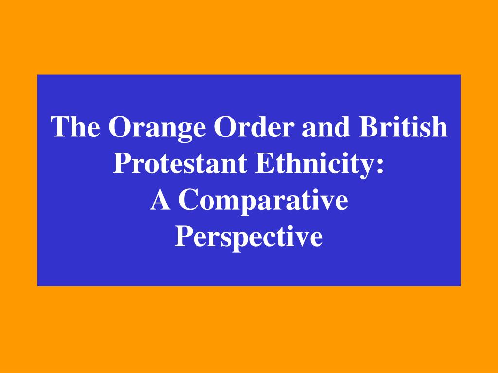 the orange order and british protestant ethnicity a comparative perspective l.