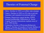 theories of fraternal change