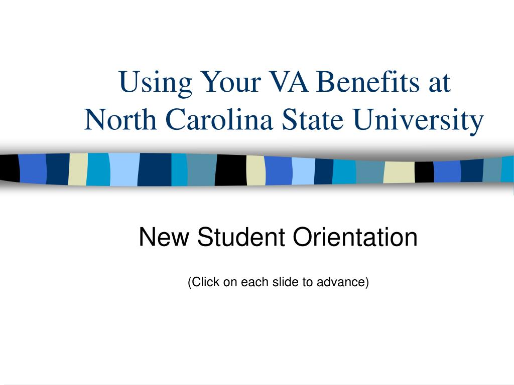 using your va benefits at north carolina state university l.