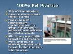 100 pet practice