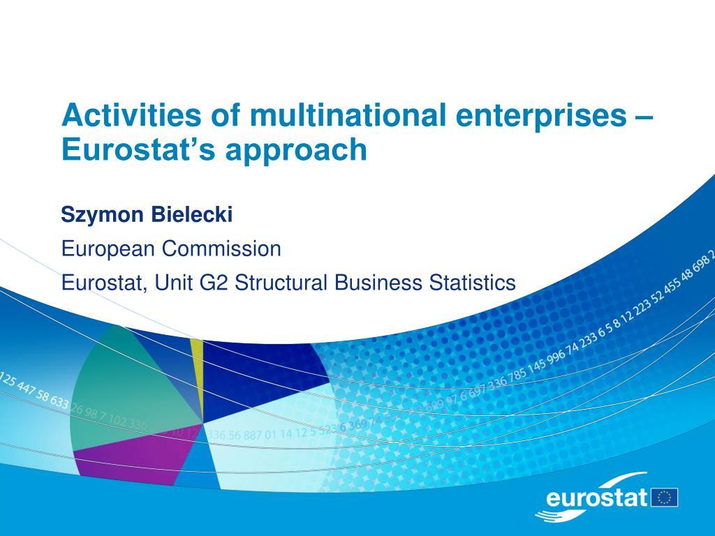 activities of multinational enterprises eurostat s approach l.