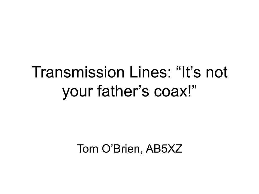 transmission lines it s not your father s coax l.