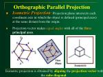 orthographic parallel projection38