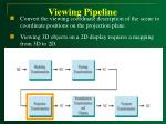 viewing pipeline23