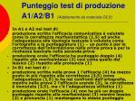 punteggio test di produzione a1 a2 b1 adattamento da materiale cils
