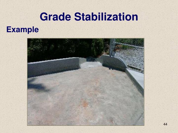 Grade Stabilization