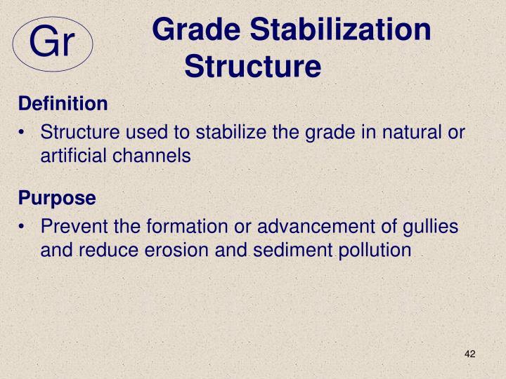 Grade Stabilization Structure