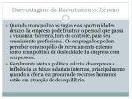 desvantagens do recrutamento externo14