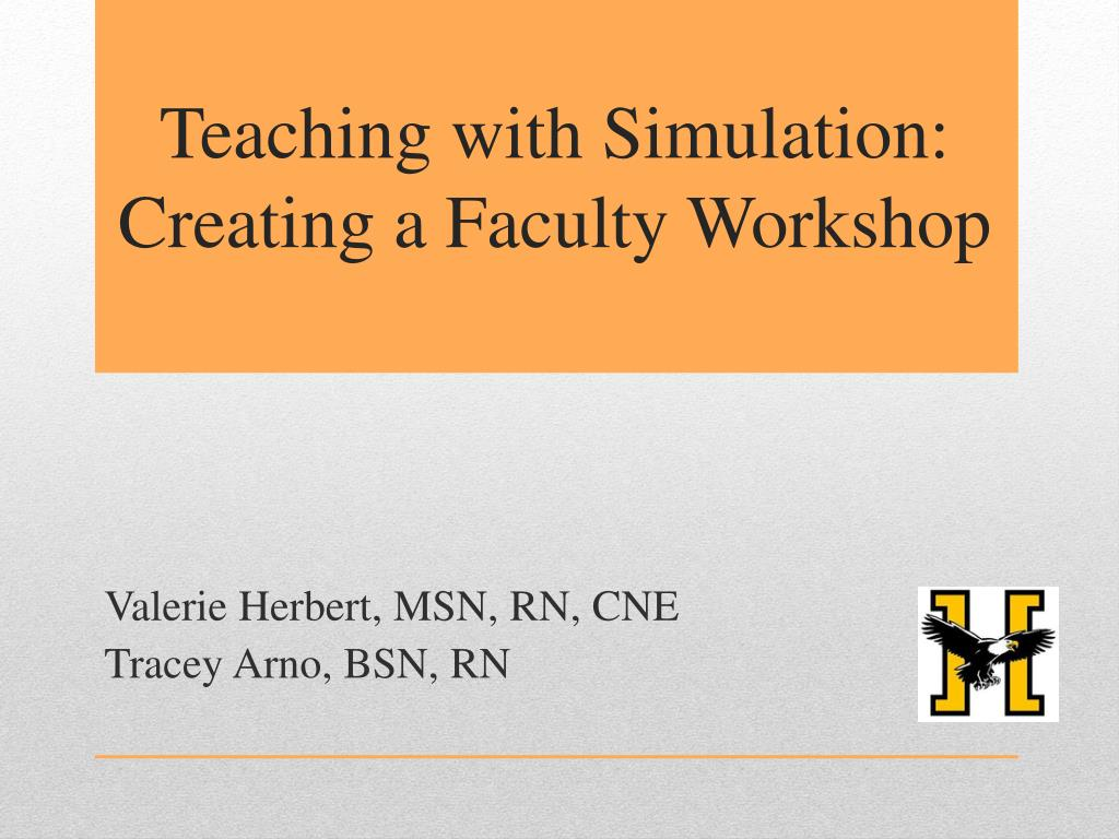 teaching with simulation creating a faculty workshop l.