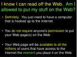 i know i can read off the web am i allowed to put my stuff on the web