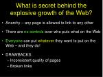 what is secret behind the explosive growth of the web