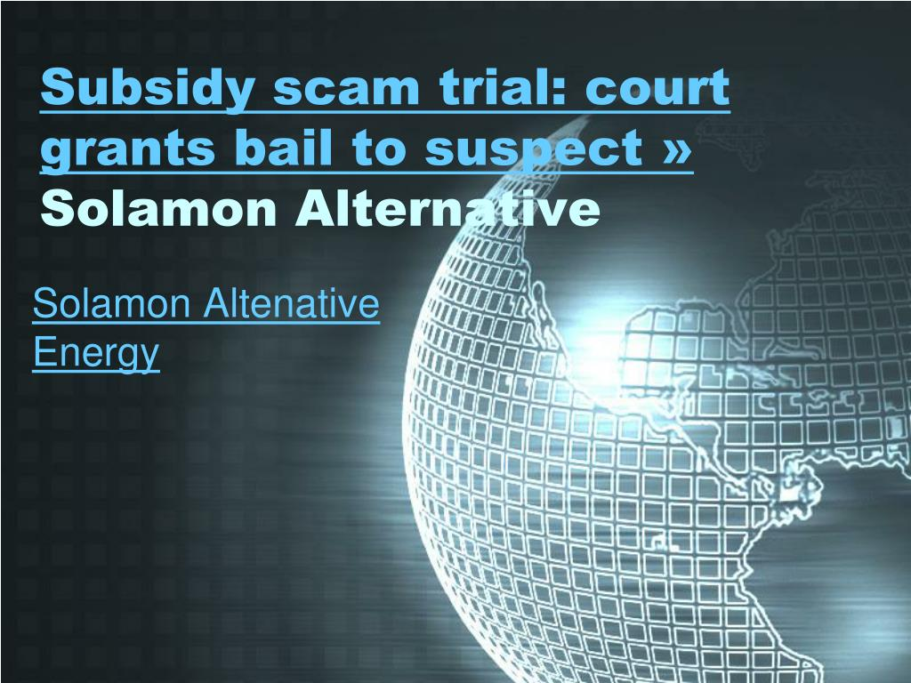 subsidy scam trial court grants bail to suspect solamon alternative l.