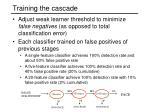 training the cascade