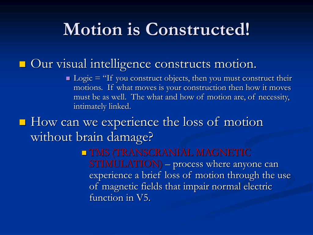 Motion is Constructed!