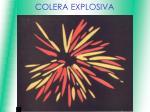 colera explosiva