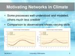 motivating networks in climate9