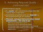 5 achieving required quality continued last