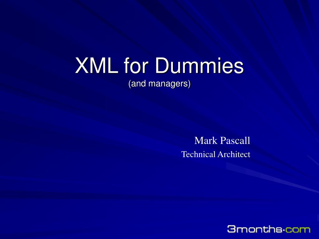 xml for dummies and managers l.