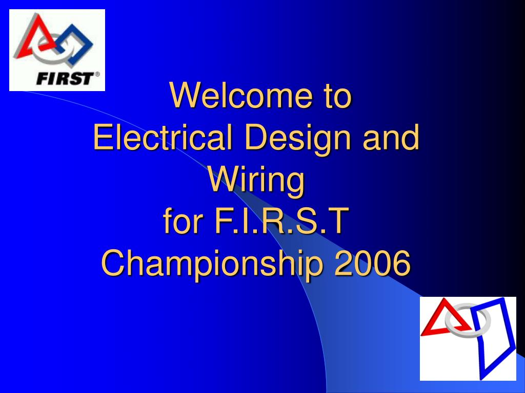 welcome to electrical design and wiring for f i r s t championship 2006 l.