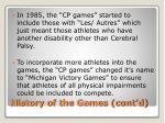 history of the games cont d