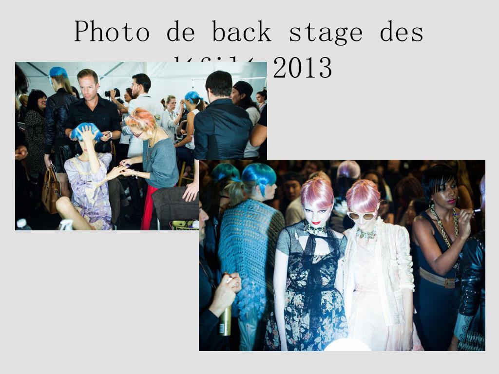 photo de back stage des d fil 2013 l.
