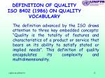definition of quality iso 8402 1986 on quality vocabulary