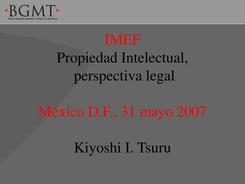 imef propiedad intelectual perspectiva legal m xico d f 31 mayo 2007 kiyoshi i tsuru l.