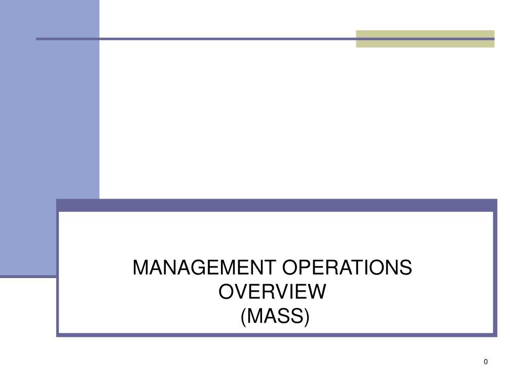 management operations overview mass l.