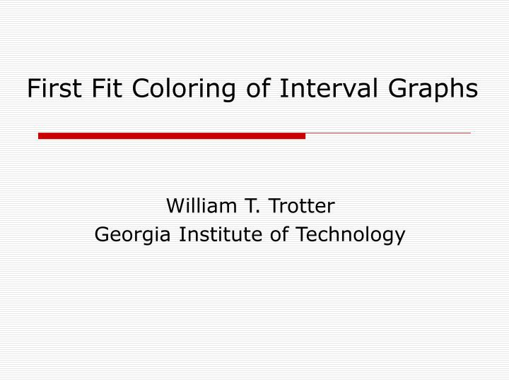 first fit coloring of interval graphs n.