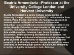 beatriz armendariz professor at the university college london and harvard university