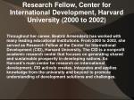 research fellow center for international development harvard university 2000 to 2002