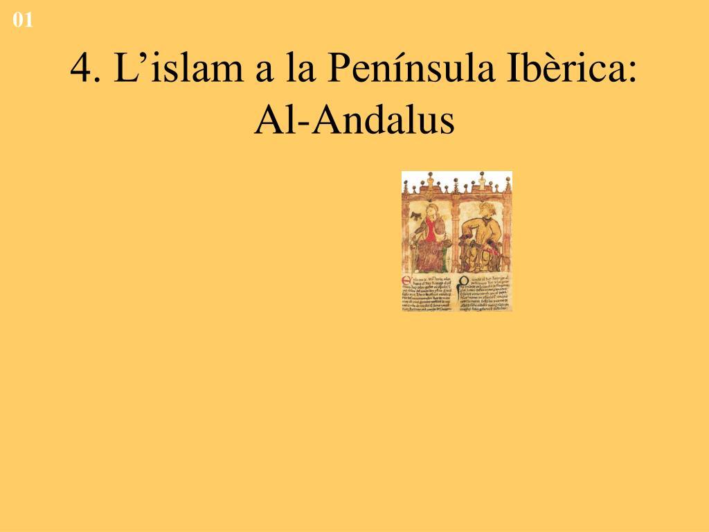 4 l islam a la pen nsula ib rica al andalus l.