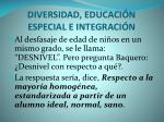 diversidad educaci n especial e integraci n