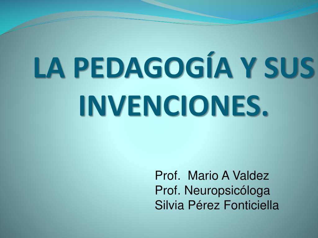 la pedagog a y sus invenciones l.
