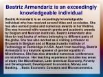 beatriz armendariz is an exceedingly knowledgeable individual