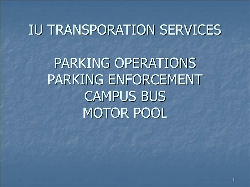 iu transporation services parking operations parking enforcement campus bus motor pool l.