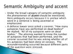 semantic ambiguity and accent