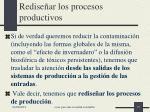 redise ar los procesos productivos