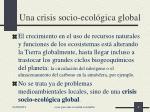 una crisis socio ecol gica global