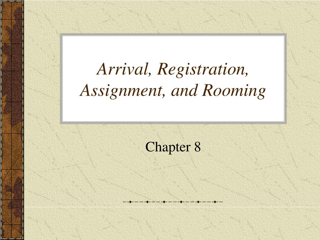 arrival registration assignment and rooming l.
