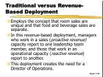 traditional versus revenue based deployment